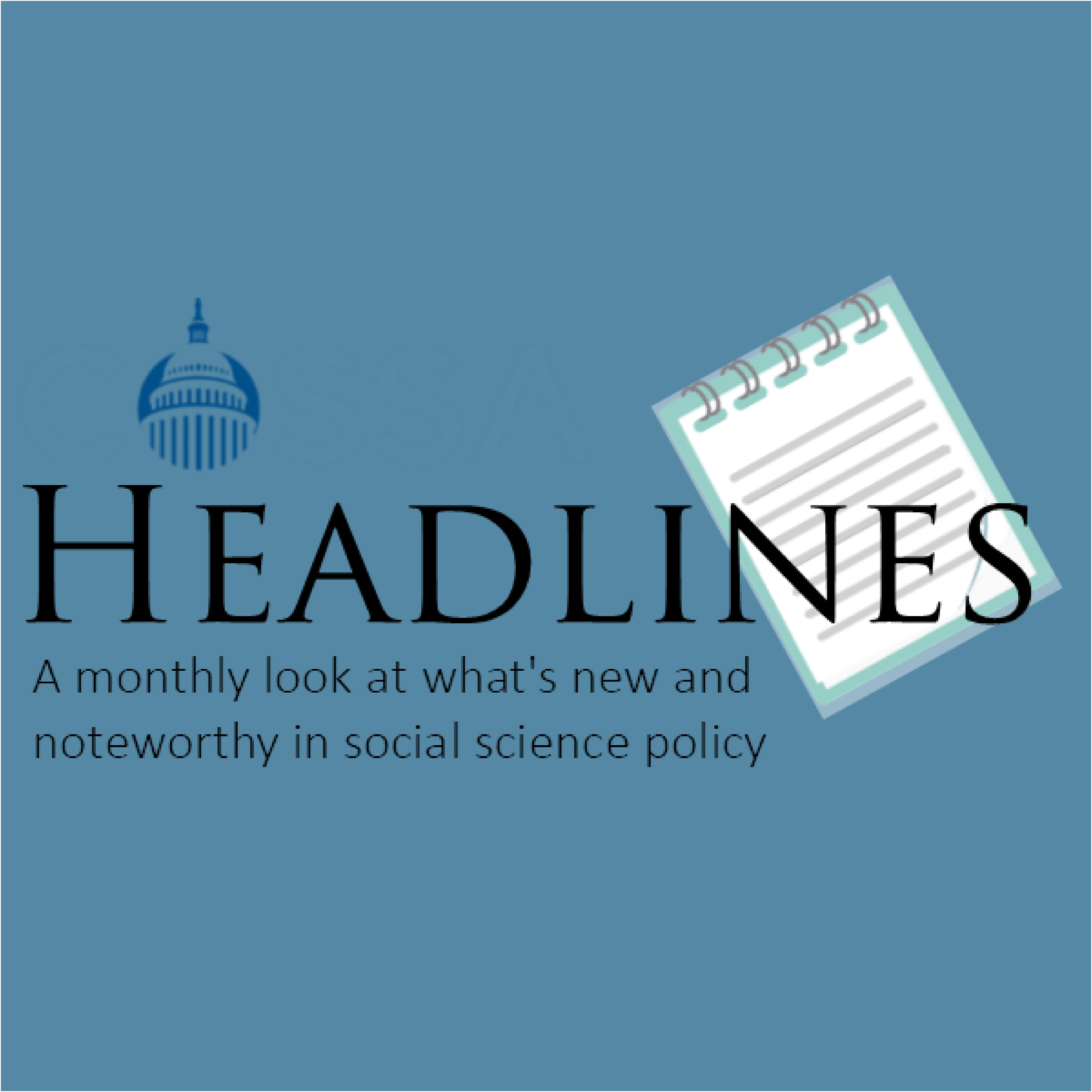 COSSA Headlines: A monthly look at what's new and noteworthy in social science policy