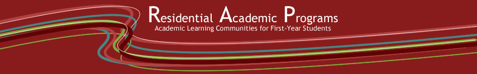 Residential Academic Programs.  Academic Learning Communities for First-Year Students.