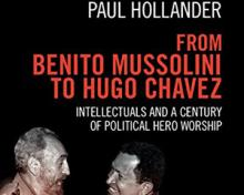 From Benito Mussolini to Hugo Chavez; Paul Hollander