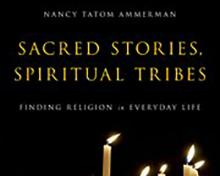 UMass Amherst Sociology | Nancy Ammerman | Sociologists Studying Religion: Old Ideas, New Realities.