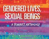 Gendered Lives, Sexual Beings: A Feminist Anthology