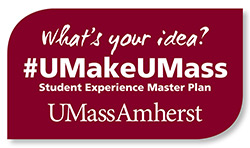 What's Your Idea? UMakeUMass