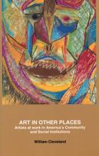 Art in Other Places: Artists at Work in America's Community and Social Institutions Book