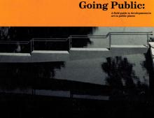 Going Public: A field guide to developments in art in public places