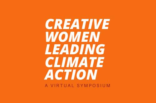 Creative Women Leading Climate Action a VIrtual Symposium