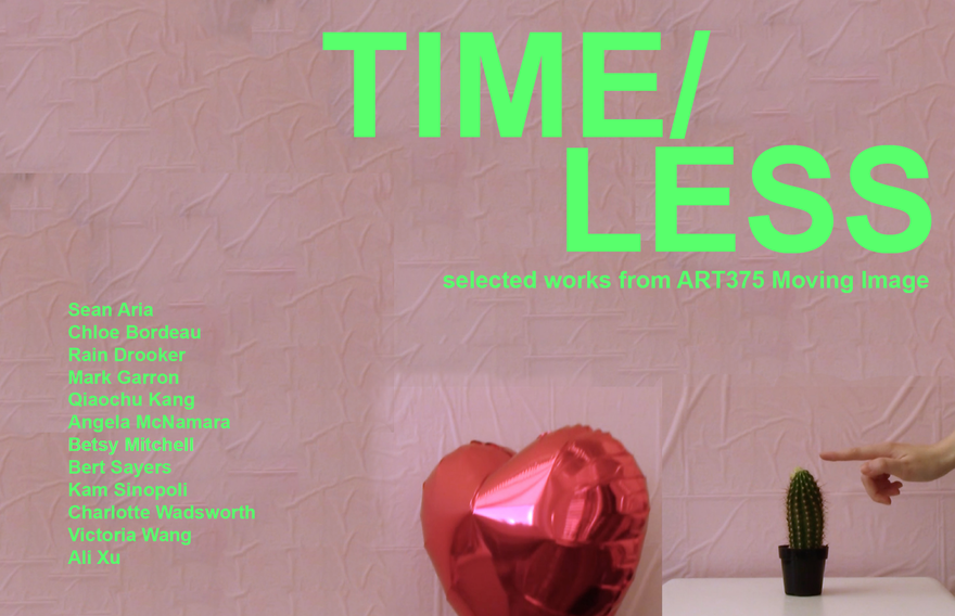 Timeless: Selected works from ART375 Moving Image