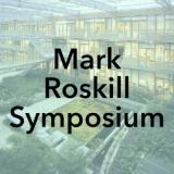 Mark Roskill Symposium