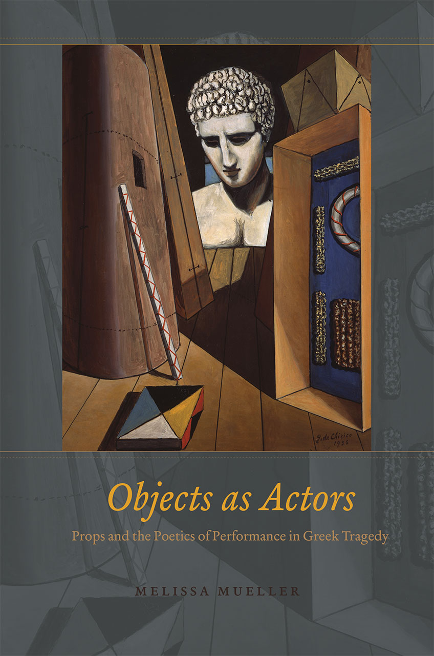 Book Cover: Objects as Actors. Props and the Poetics of Performance in Greek Tragedy