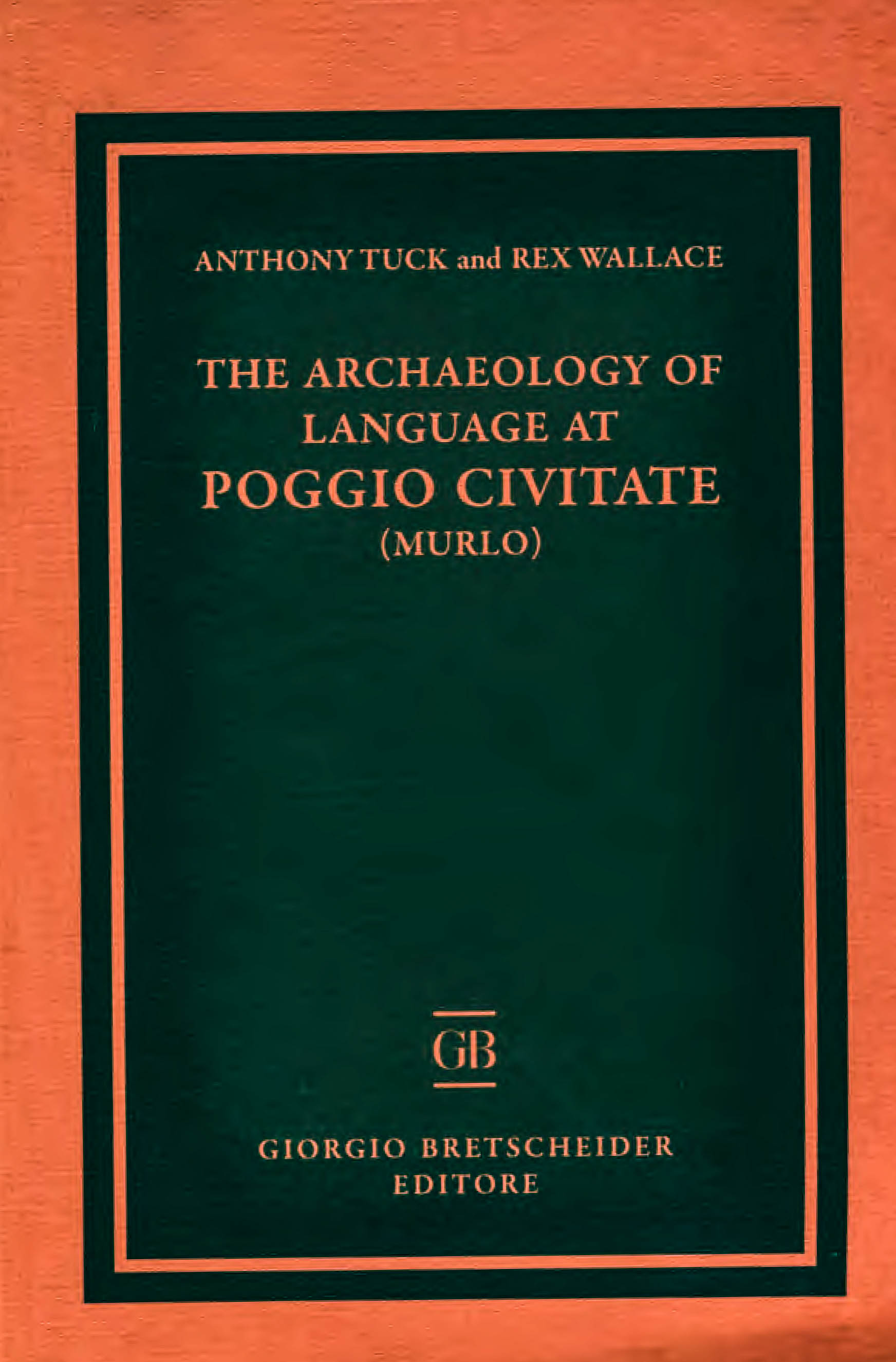 Book cover: The Archaeology of Language at Poggio Civitate