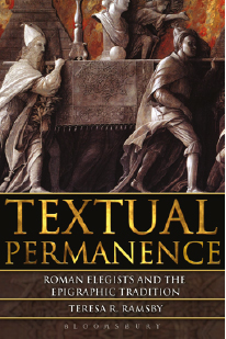 Book Cover: Textual Permanence: Roman Elegists and the Epigraphic Tradition