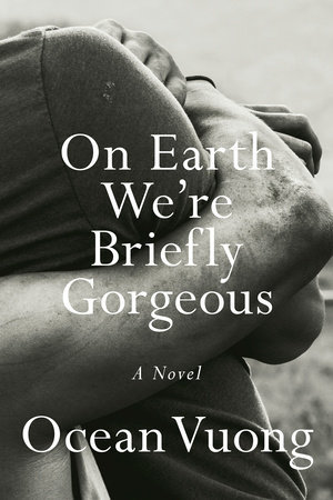 Cover of On Earth We're Briefly Gorgeous by Ocean Vuong