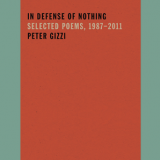 "image of book jacket, ""In Defense of Nothing Selected Poems, 1987–2011"""