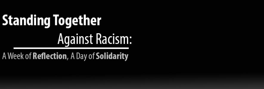 Standing Together Against Racism: a Week of Reflection, a Day of Solidarity