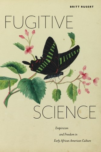 Cover Art for 'Fugitive Science' by Britt Rusert.