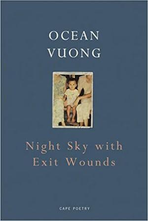 Book cover for 'Night Sky with Exit Wounds' by Ocean Vuong.
