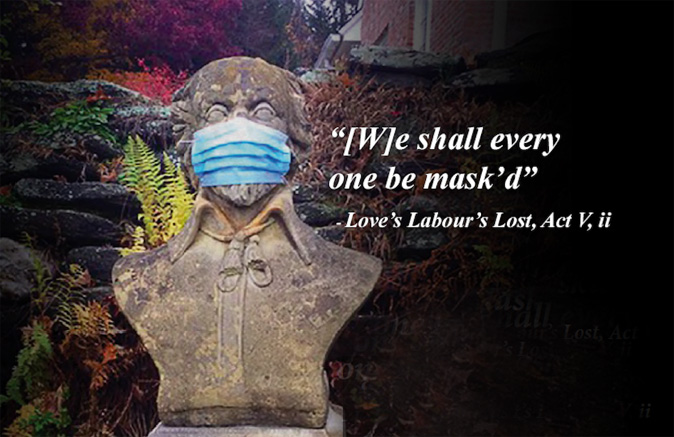 """bust with text: """"we shall everyone be mask'd"""" from Love's Labor Lost"""