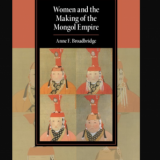 Cover of Anne Broadbridge's 'Women and the Making of the Mongol Empire'
