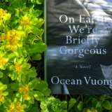 "Ocean Vuong's novel ""On Earth We're Briefly Gorgeous"""