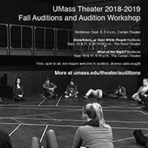 Umass Theater 2018-2019 Fall Auditions and Audition Workshop
