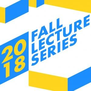 2018 Architecture Fall Lecture Series Poster
