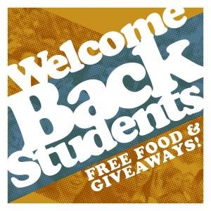 Welcome Back Students! Free Food and Giveaways.