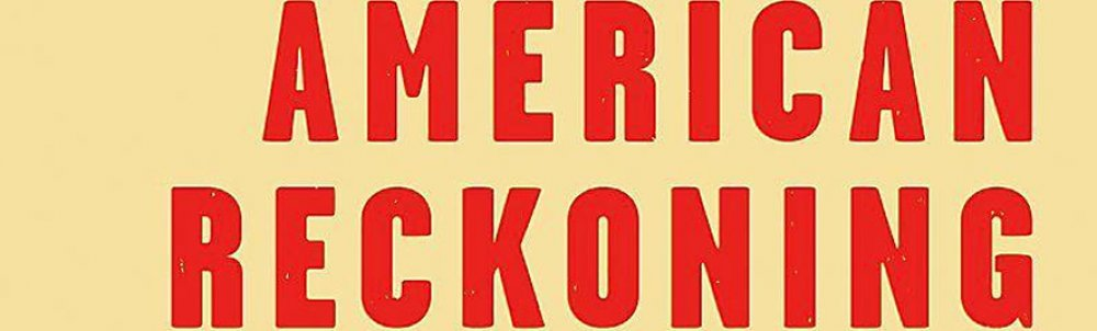 """Close up of red letters spelling out """"American Reckoning"""""""
