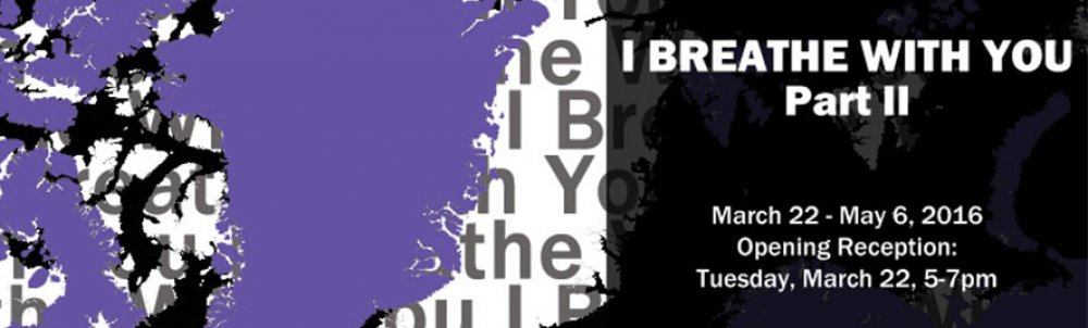 "banner for the art exhibit ""I Breathe With You"""