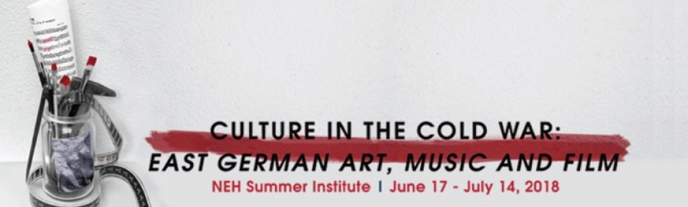 Culture in the Cold War: East German Art, Music and Film