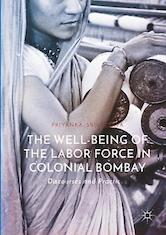 """the wellbeing of the labor force in colonial bombay"" book cover"