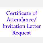 Certificate of Attendance/ Invitation Letter Request