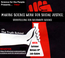 White hand holding flask and Red raised fist against Black background, Science for the People event title Making Science Work for Social Justice: Storytelling for Solidarity Science, with the Truth School