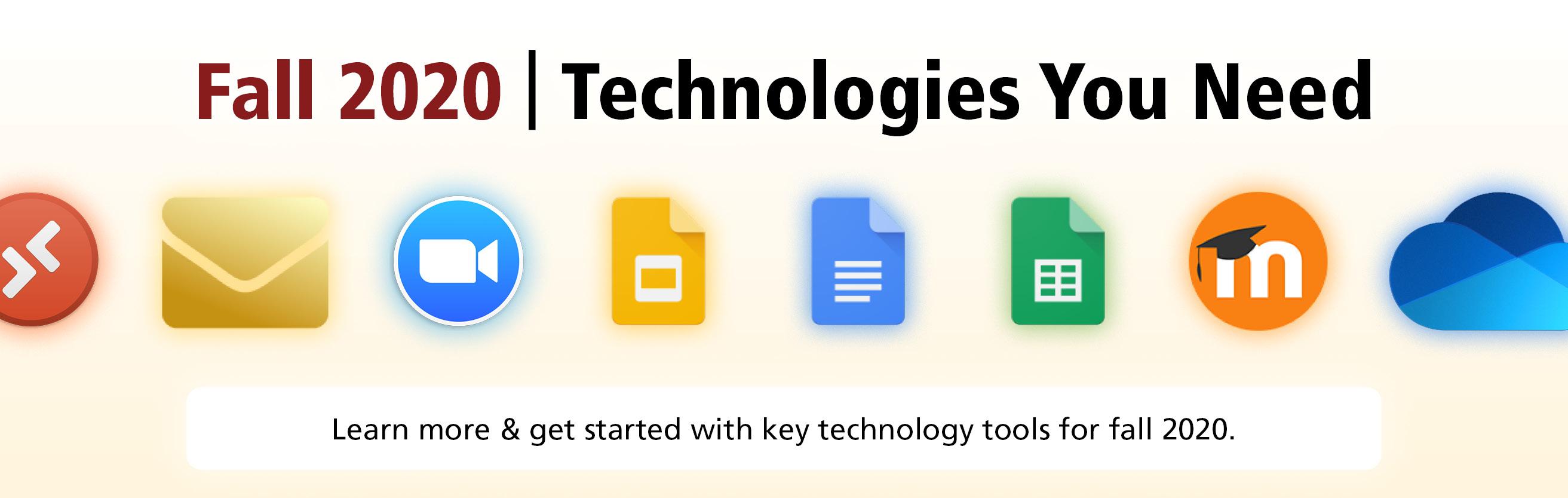 Fall 2020 Technologies You Need