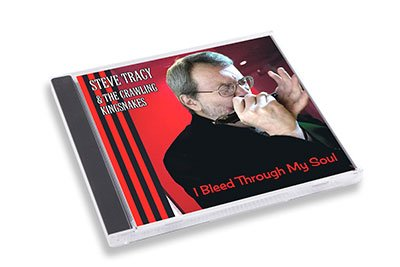 Album cover: I Bleed Through My Soul by Steve Tracy & The Crawling Kingsnakes