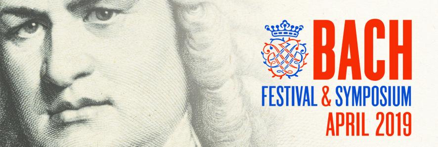 Bach Festival & Symposium, April 12-14, 2019