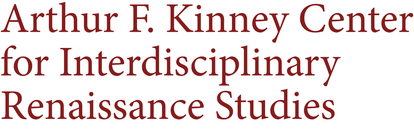 Arthur F. Kinney Center for Interdisciplinary Renaissance Studies