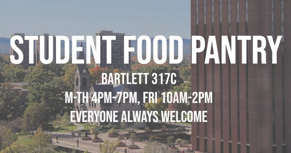 Image of UMass campus with text overlayed. Text says: Student Food Pantry, Bartlett 317C and lists times
