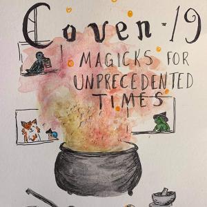 Coven 19-Magicks for unprecedented times
